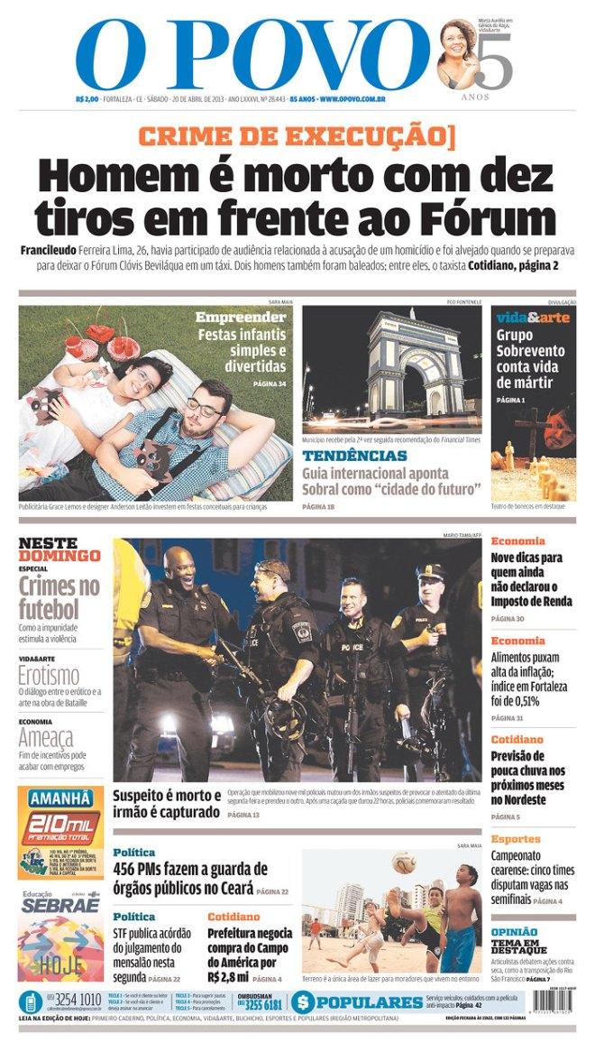 Em Fortaleza, até no porta da Justiça...