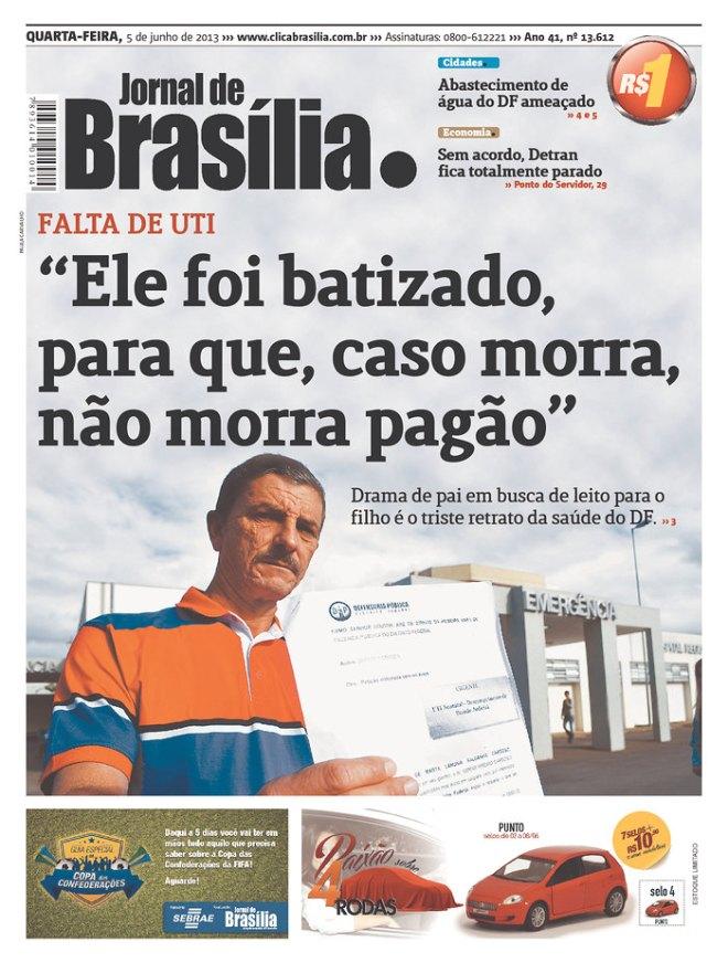Esta a confiança zero que o povo tem na medicina. Isso em Brasília, a cidade dos palácios dos presidentes do executivo, do legislativo e do judiciário. Se acontece na Capital da República de Bananas... no resto do País a saúde pública está na UTI