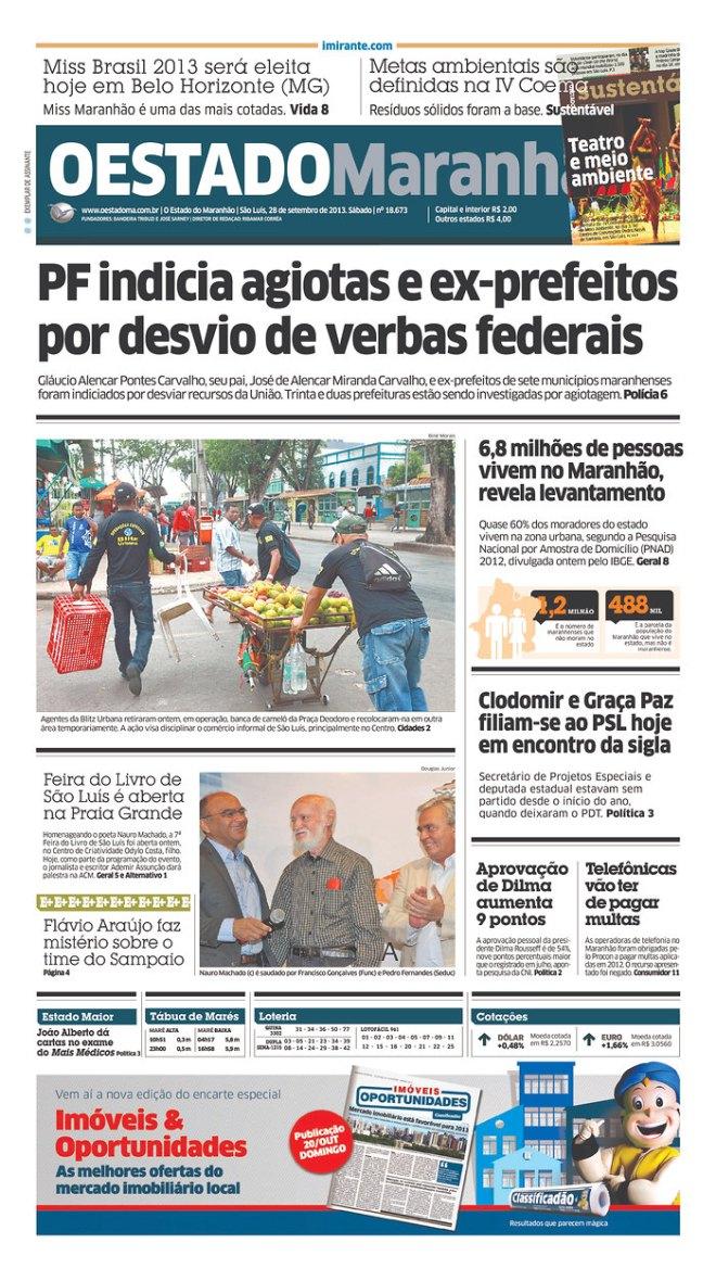 Também no Maranhão. Cerca de 90 por cento dos municípios têm, pelo menos, um inquérito em curso