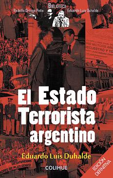 El Estado Terrorista argentino. Edición definitiva Eduardo Luis Duhalde Colihue 512 páginas