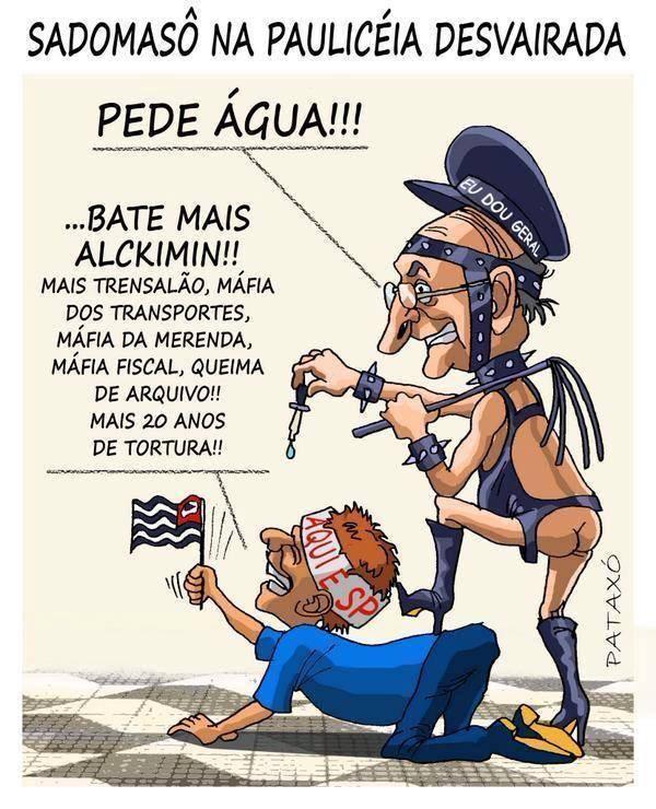 água alckmin sado mzoquismo eleitor